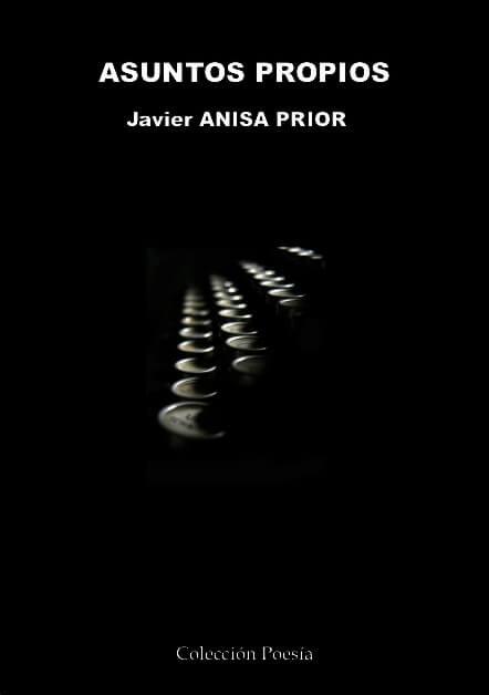 ASUNTOS PROPIOS - Javier ANISA PRIOR