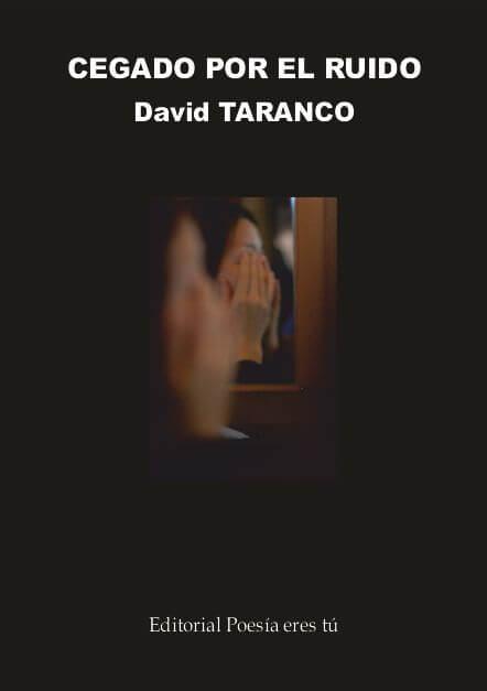 CEGADO POR EL RUIDO - David TARANCO LORENTE