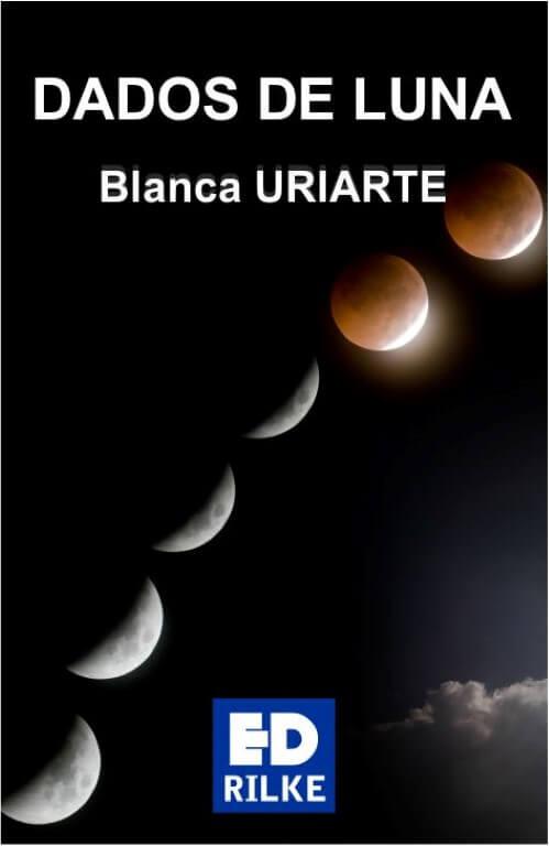 DADOS DE LUNA. BLANCA URIARTE