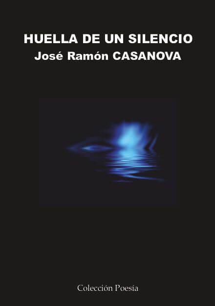 HUELLA DE UN SILENCIO - José Ramón CASANOVA