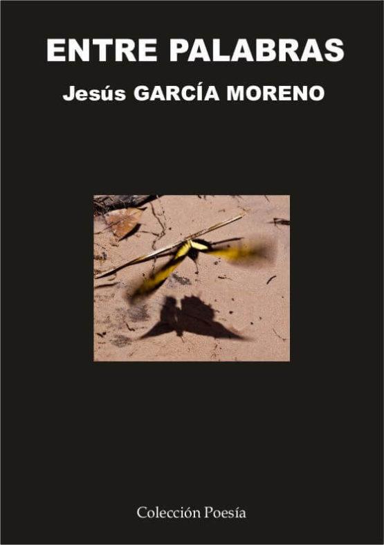 Entre Palabras. Jesús García Moreno