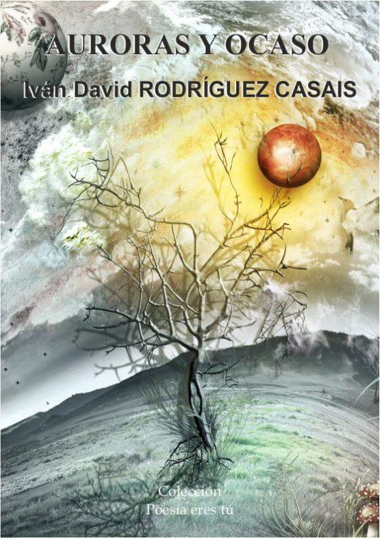 AURORAS Y OCASO. IVÁN DAVID RODRÍGUEZ CASAIS