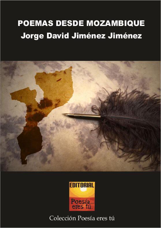 POEMAS DESDE MOZAMBIQUE. JORGE DAVID JIMÉNEZ JIMÉNEZ