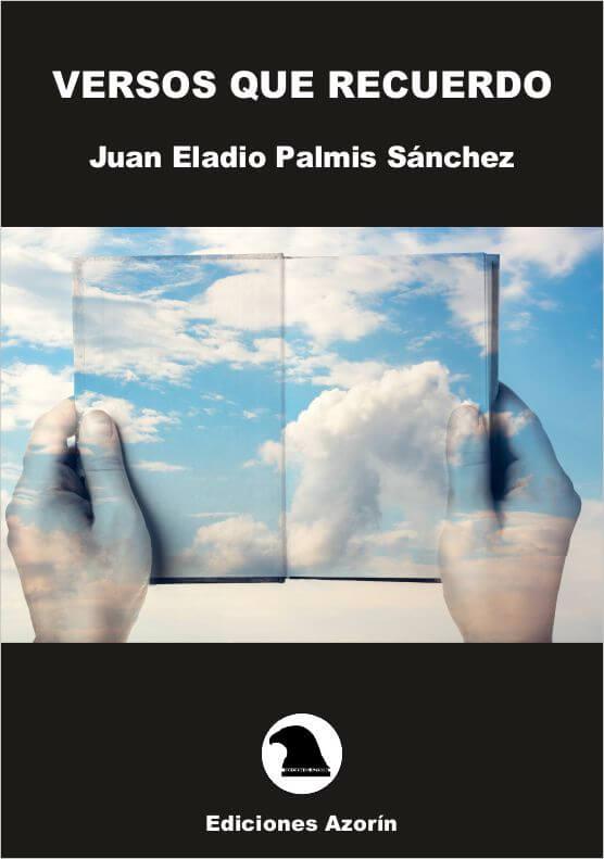 VERSOS QUE RECUERDO. JUAN ELADIO PALMIS SÁNCHEZ