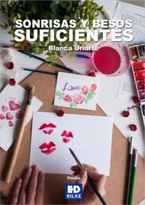 SONRISAS Y BESOS SUFICIENTES. BLANCA URIARTE