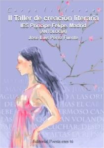 Carpe Litteram. II Taller de creación literaria. IES Príncipe Felipe. Madrid. Antología.