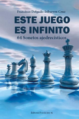 ESTE JUEGO ES INFINITO. 64 Sonetos ajedrecísticos