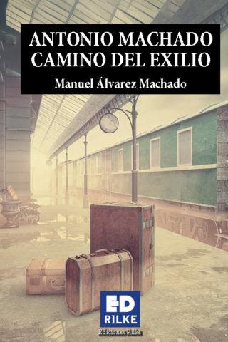 ANTONIO MACHADO CAMINO DEL EXILIO